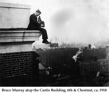 Bruce Murray Sr. atop the  Curtis Building in 1918